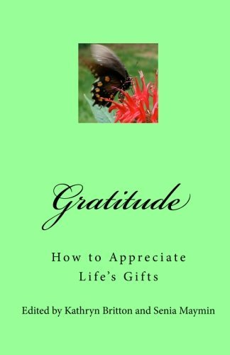 Gratitude: How to Appreciate Life's Gifts by Kathryn Britton (2010-10-07)