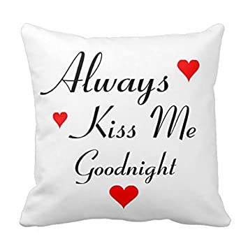 "Decorative Pillow Case Always Kiss Me Goodnight Romantic Cushion Cover 18"" x 18"""