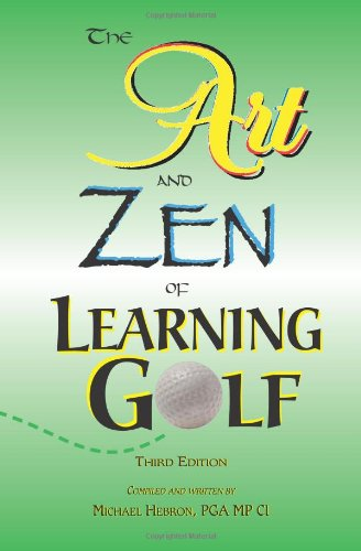 [F.R.E.E] The Art and Zen of Learning Golf, Third Edition<br />D.O.C