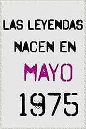 las leyendas nacen en mayo 1975 ; regalo de cumpleaños 45 años para mujer y para hombres .forrado cuaderno de notas ; liberta de apuntes ; agenda o diario personal divertido regalo de cumpleaños