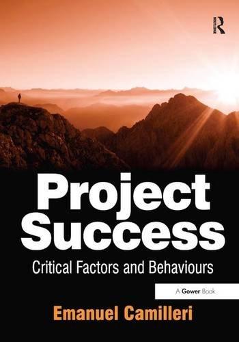 Project Success: Critical Factors and Behaviours