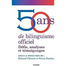 50 ans de bilinguisme officiel: Défis, analyses et témoignages (French Edition)