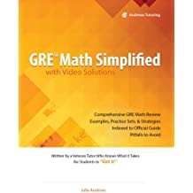 GRE Math Simplified with Video Solutions: Written and Explained by a Veteran Tutor Who Knows What it Takes for...