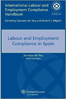 Labour Employment Compliance in Spain (International Labour and Employment Compliance Handbook) by Salvador del Rey (2013-08-22)