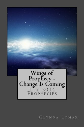 Download Wings of Prophecy - Change Is Coming: The 2014 Prophecies (Volume 3) pdf epub