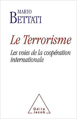 Livres gratuits en ligne Le Terrorisme: Les voies de la coopération internationale epub, pdf