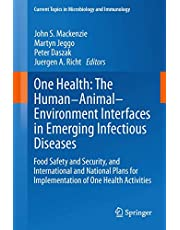 One Health: The Human-Animal-Environment Interfaces in Emerging Infectious Diseases: Food Safety and Security, and International and National Plans for Implementation of One Health Activities