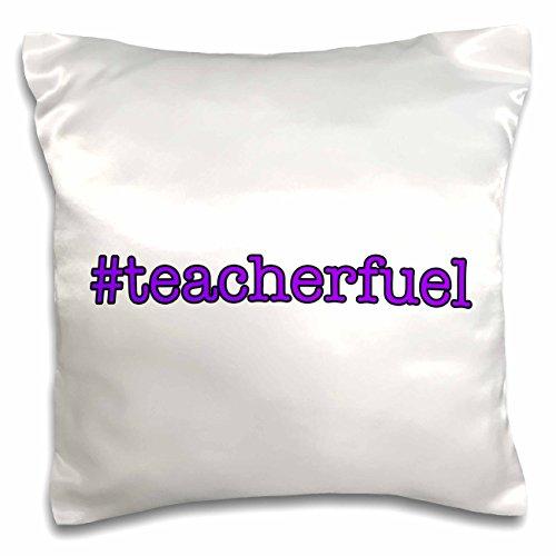 3dRose Office Humor - Teacher Fuel Purple - 16x16 inch Pillow Case (pc_274566_1) ()