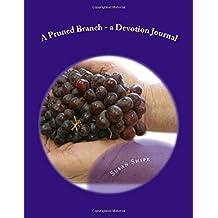 A Pruned Branch: a Devotion Journal