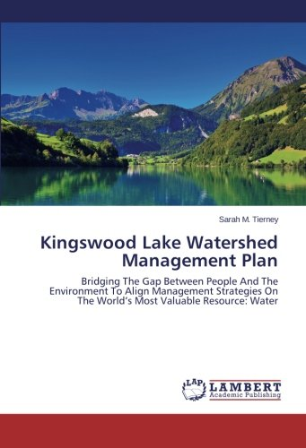 Kingswood Lake Watershed Management Plan: Bridging The Gap Between People And The Environment To Align Management Strate