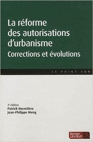 Lire un La réforme des autorisations d'urbanisme : Corrections et évolutions pdf