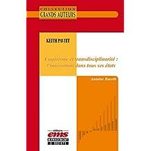 Keith Pavitt - Empirisme et transdisciplinarité : l'innovation dans tous ses états (Les Grands Auteurs) (French Edition)