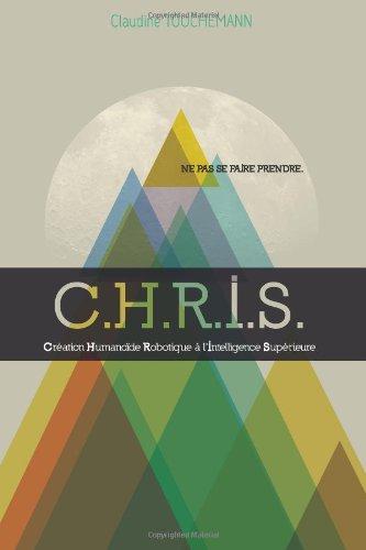 C.H.R.I.S. (French Edition) pdf