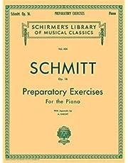 Preparatory Exercises, Op. 16: Schmitt - Preparatory Exercises, Op. 16 Schirmer Library of Class
