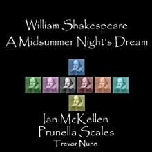 A Midsummer Night's Dream (Dramatised) Performance by William Shakespeare Narrated by Ian McKellen, Prunella Scales, Trevor Nunn
