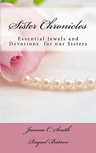 Search : Sister Chronicles: Essential Jewels and Devotions for our Sisters