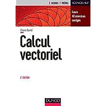Calcul vectoriel - 2e éd. : Cours, 40 exercices corrigés (Mathématiques) (French Edition)
