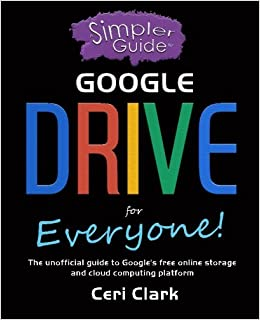Amazon com: A Simpler Guide to Google Drive for Everyone
