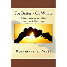 For Better - Or What?: Observations on Life, Love, and Marriage