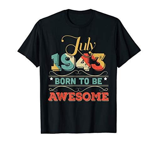Awesome Since JULY 1943 76th Birthday 76 Years Old ()