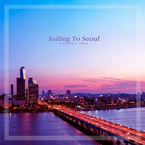 Sailing To Seoul