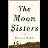 The Moon Sisters: A Novel