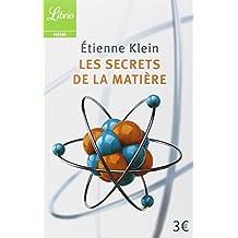 SECRETS DE LA MATIÈRE (LES)