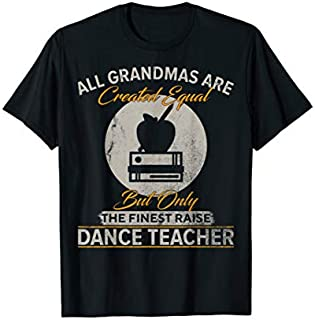[Featured] Vintage Only The Finest Grandmas Raise Dance Teacher Gift in ALL styles | Size S - 5XL