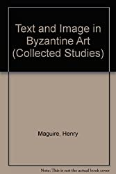 Text and Image in Byzantine Art (Collected Studies)
