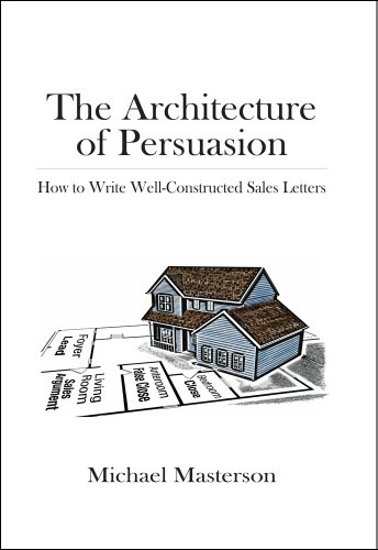 Amazon the architecture of persuasion how to write well the architecture of persuasion how to write well constructed sales letters by masterson expocarfo Image collections