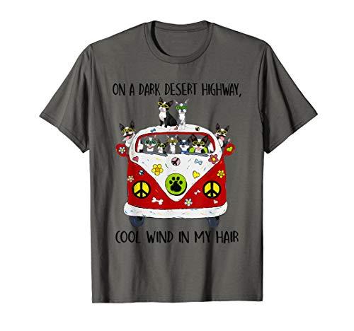 On Dark Highway A Desert Boston Terrier Cool Wind Hippie Dog T-Shirt