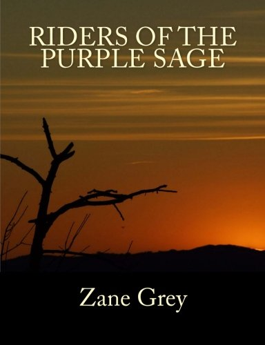 Riders of the Purple Sage : The Complete & Unabridged Origin