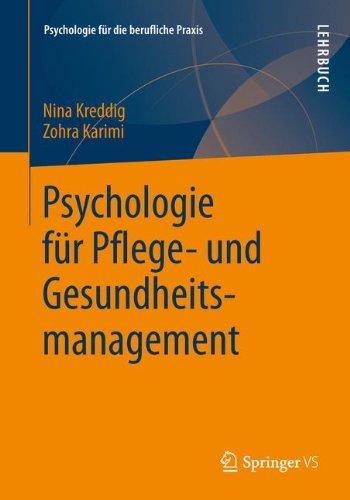 Psychologie für Pflege- und Gesundheitsmanagement (Psychologie für die berufliche Praxis)
