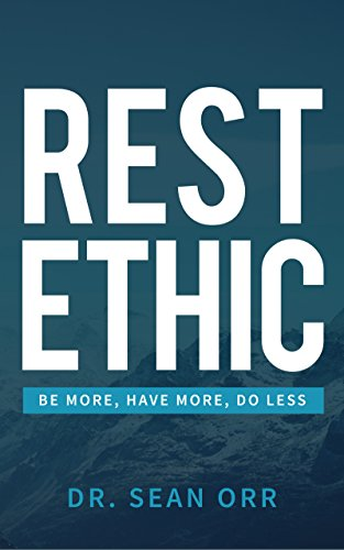 rest-ethic-be-more-have-more-do-less