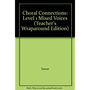 Choral Connections: Level 1 Mixed Voices (Teacher's Wraparound Edition)