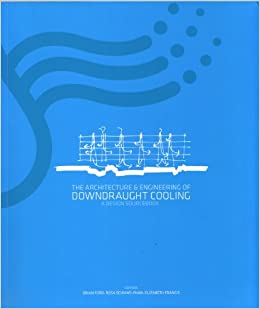 The Architecture and Engineering of Downdraught Cooling: A Design Source Book: 1