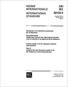 IEC 60122-2 Ed. 2.0 b:1983, Quartz crystal units for frequency control and selection. Part 2: Guide to the use of quartz crystal units for frequency control and selection