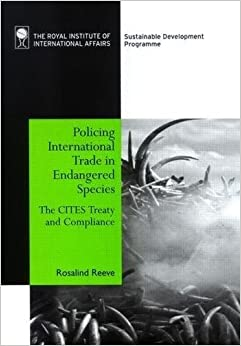Book Policing International Trade in Endangered Species: The CITES Treaty and Compliance