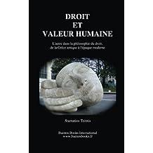 Droit et Valeur Humaine: L'autre dans la philosophie du droit, de la Grece antique à l'epoque moderne