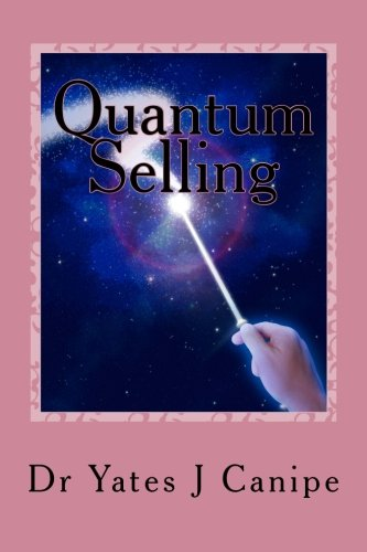 Quantum Selling: All Sales are Emotional and Energetic
