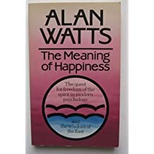 The Meaning of Happiness by Alan Watts (1978-09-04)