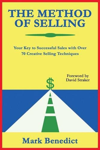 Download The Method of Selling: Your Key to Successful Sales with Over 70 Creative Selling Techniques pdf epub