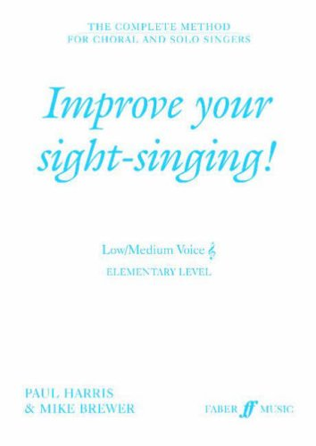 Improve Your Sight-Singing!: Elementary Low / Medium Treble (Faber Edition)