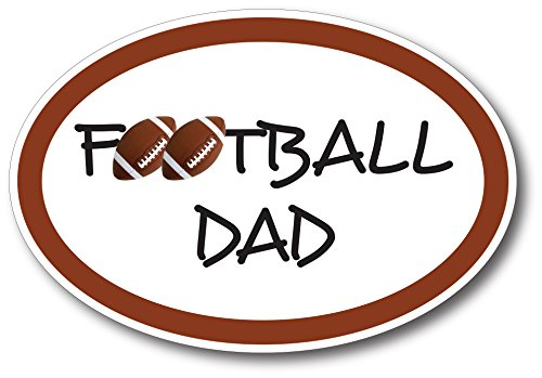Football Dad Car Magnet Decal 4 x 6 Oval Heavy Duty for Car Truck SUV Waterproof ()