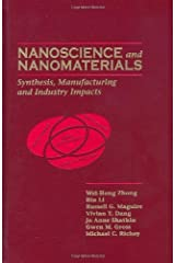 Nanoscience and Nanomaterials: Synthesis, Manufacturing and Industry Impacts by Wei-Hong Zhong (2011-07-25) Hardcover