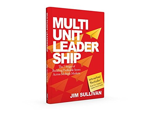 Multi Unit Leadership  The 7 Stages Of Building Profitable Store Across Multiple Markets