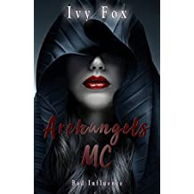 Archangels MC: A Reverse Harem Romance (Bad Influence Book 2)