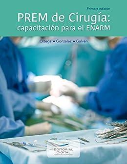 PREM de Cirugía: capacitación para el ENARM de [Ortega Alonzo, Sara Elisa, González Páramo, José Miguel, Galván Losada, Susana]