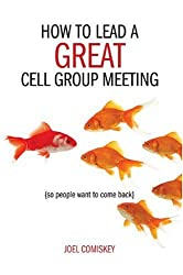 How to Lead a GREAT Cell Group Meeting