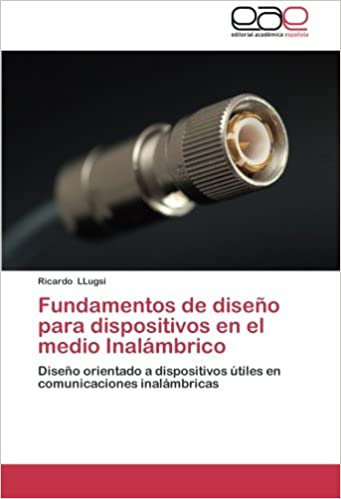 Fundamentos de Diseno Para Dispositivos En El Medio Inalambrico: Amazon.es: Llugsi Ricardo: Libros